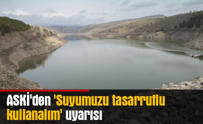 ASKİ'den 'Suyumuzu tasarruflu kullanalım' uyarısı