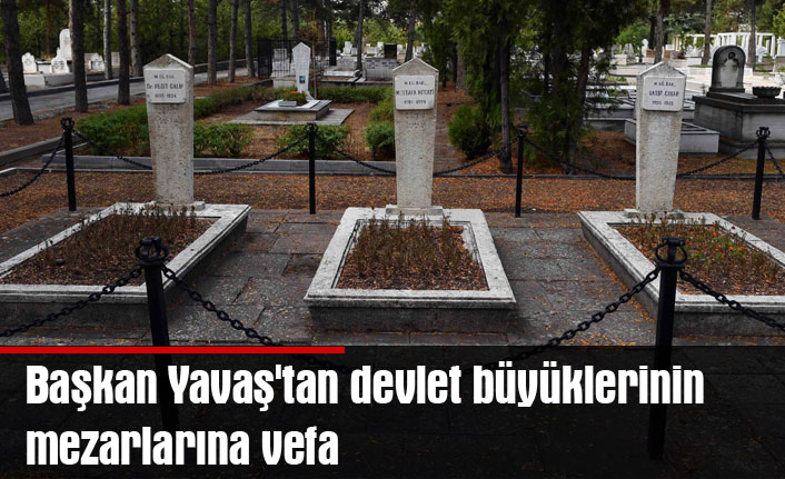 Başkan Yavaş'tan devlet büyüklerinin mezarlarına vefa