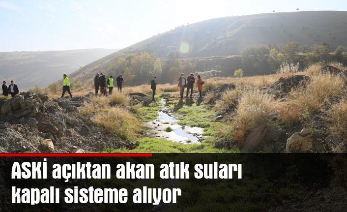 ASKİ açıktan akan atık suları kapalı sisteme alıyor