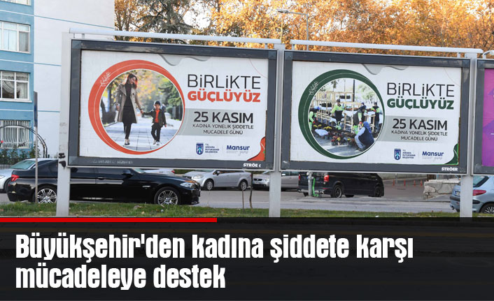 Büyükşehir'den kadına şiddete karşı mücadeleye destek