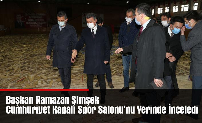 Başkan Ramazan Şimşek Cumhuriyet Kapalı Spor Salonu'nu Yerinde İnceledi
