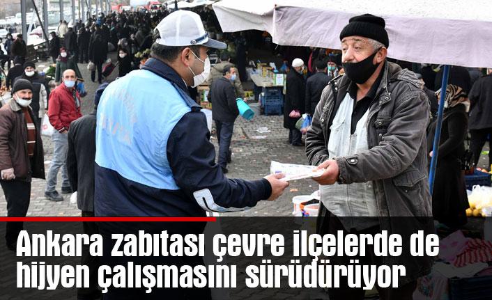 Ankara zabıtası çevre ilçelerde de hijyen çalışmasını sürüdürüyor