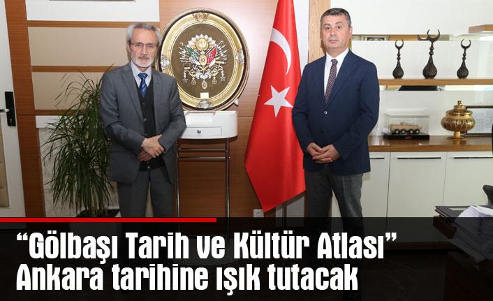 """""""Gölbaşı Tarih ve Kültür Atlası"""" Ankara tarihine ışık tutacak"""