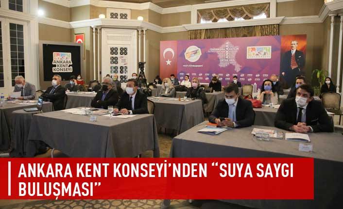"""Ankara kent konseyi'nden """"suya saygı buluşması"""""""
