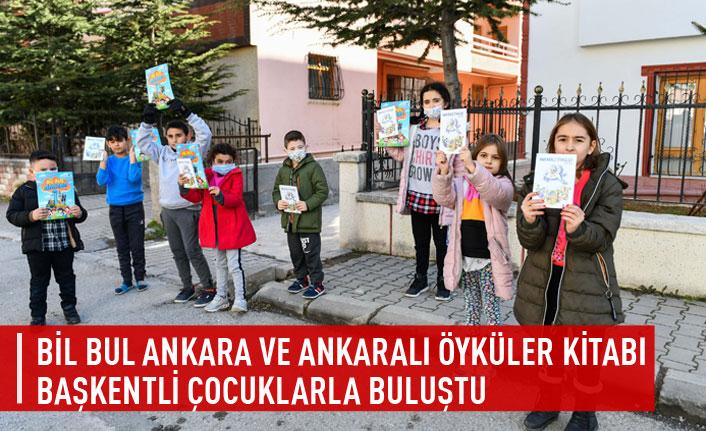 """Bil Bul Ankara"""" ve """"Ankaralı Öyküler"""" kitapları Başkentli çocuklarla buluştu"""