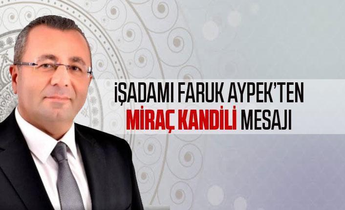 Faruk Aypek'ten Miraç kandili mesajı