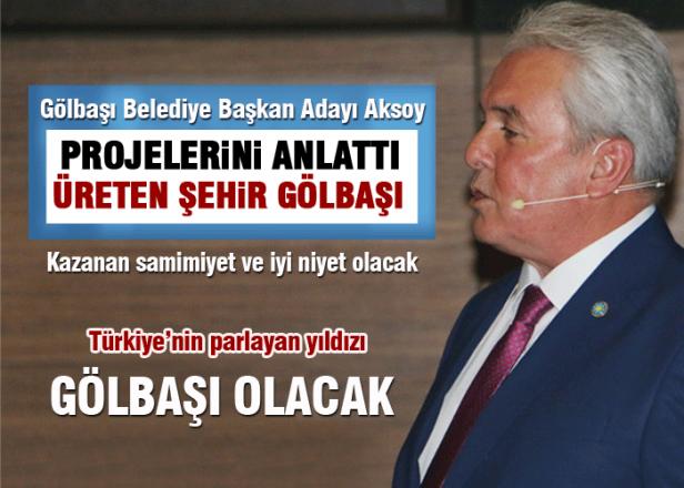 Aksoy, Türkiye'nin parlayan yıldızı Gölbaşı olacak