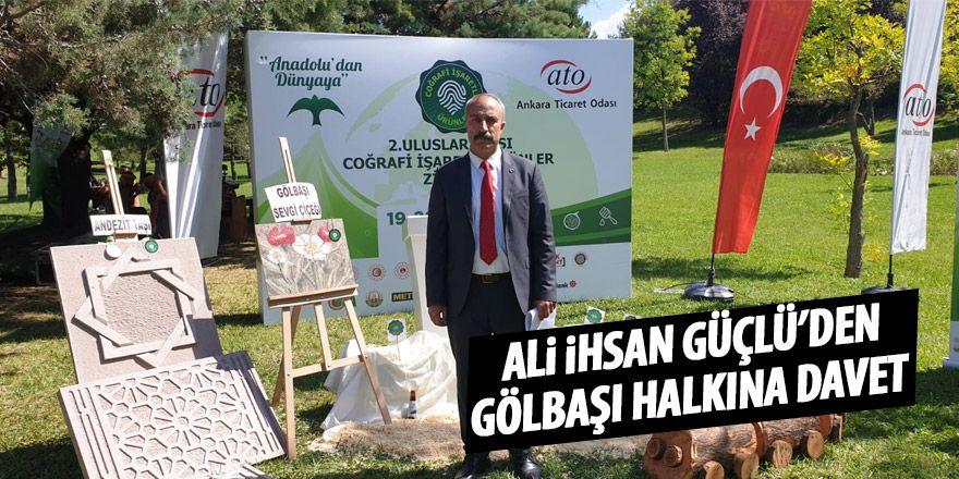 Ali İhsan Güçlü'den Gölbaşılılara davet