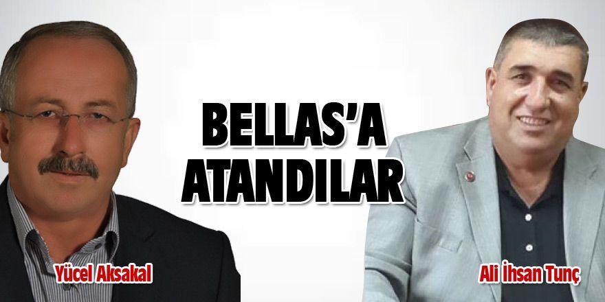 Ali İhsan Tunç ve Yücel Aksakal Bellas'a atandı