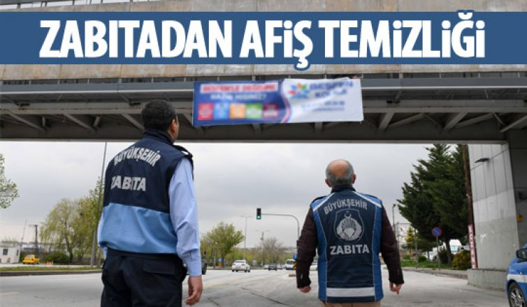 Ankara zabıtasından afiş temizliği
