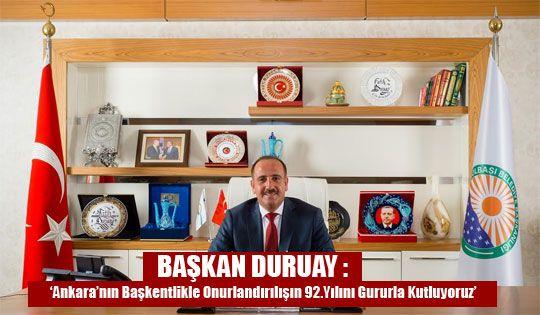 """""""Ankara'nın Başkentlikle onurlandırılışının 92. Yılını gururla kutluyoruz"""""""