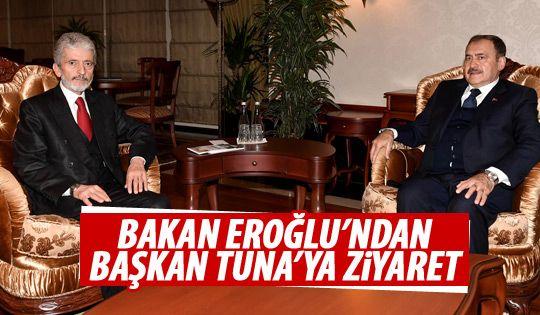 Bakan Eroğlu'ndan Tuna'ya ziyaret