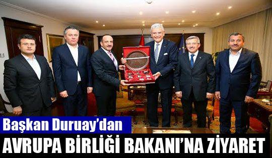 Başkan Duruay'dan Avrupa Birliği Bakanı'na Ziyaret