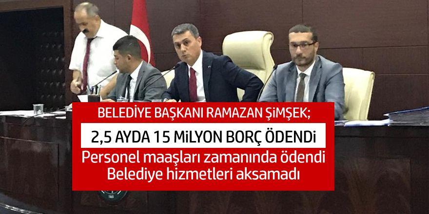 Başkan Şimşek: 15 milyon lira borç ödedik