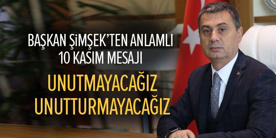 Başkan Şimşek'ten anlamlı 10 Kasım mesajı