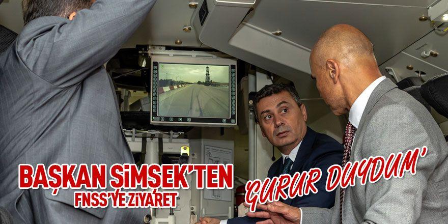 Başkan Şimşek'ten FNSS'ye ziyaret