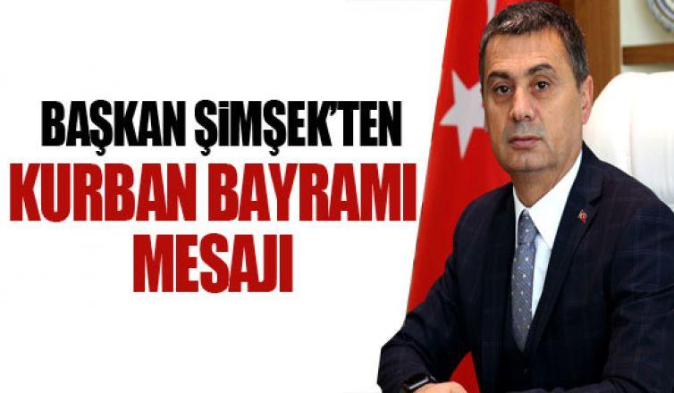 Başkan Şimşek'ten Kurban Bayramı mesajı!