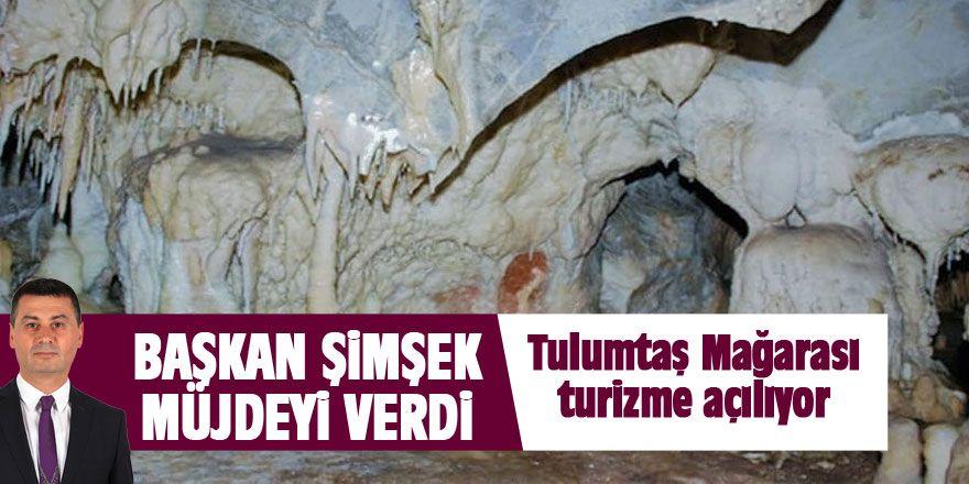 Başkan Şimşek'ten Tulumtaş müjdesi