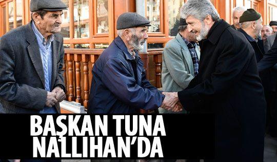 Başkan Tuna Nallıhan'ı ziyaret etti