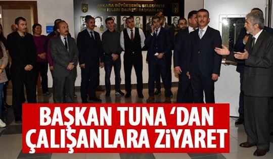 Başkan Tuna'dan personele ziyaret