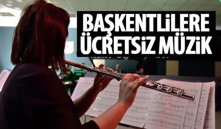 Başkentlilere ücretsiz müzik!