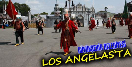 BÜYÜKŞEHİR BELEDİYESİ LOS ANGELES'TA