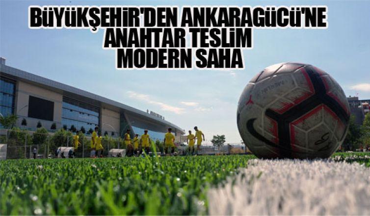 Büyükşehir'den Ankaragücü'ne anahtar teslim modern saha