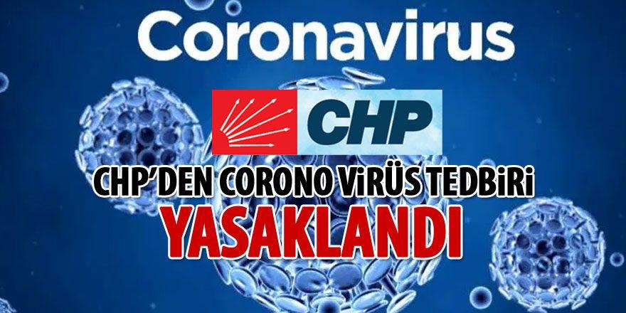 CHP'den corona virüsü tedbiri