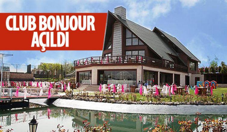 Club Bonjour'un açılışı gerçekleşti