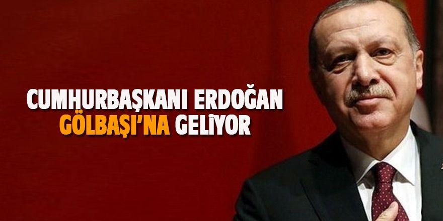 Cumhurbaşkanı Erdoğan Gölbaşı'na geliyor