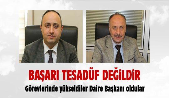 Erdoğan Kurtoğlu ve Rahmi Sağlam Daire Başkanı oldu