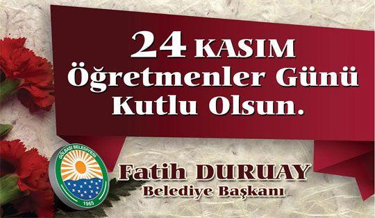 Gölbaşı Belediye Başkanı Fatih Duruay'dan 24 Kasım Öğretmenler Günü Mesajı