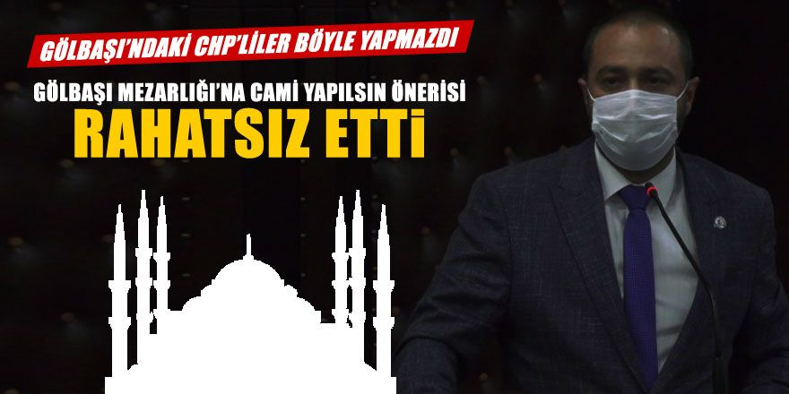 Gölbaşı CHP Grup Başkanvekilinin CAMİİ rahatsızlığı