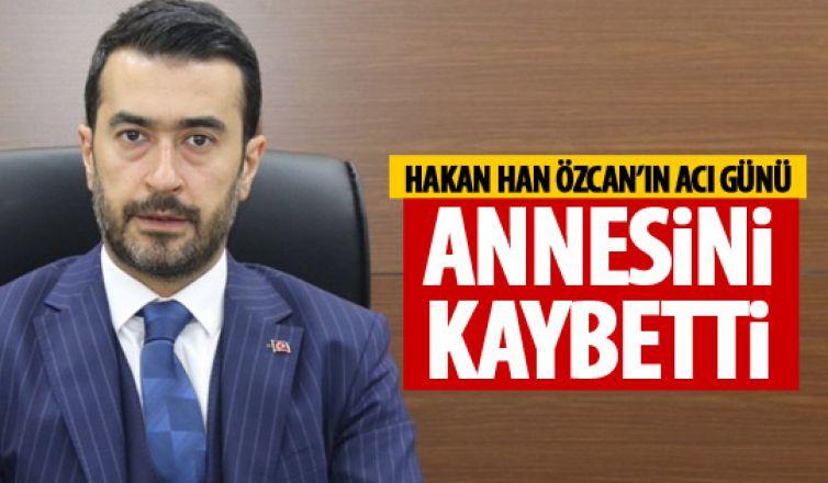Hakan Han Özcan'ın annesi vefat etti
