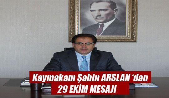 Kaymakam Arslan'dan 29 Ekim Mesajı