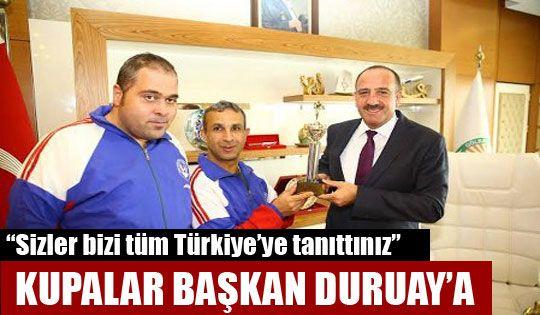 Kupalar Başkan Duruay'a