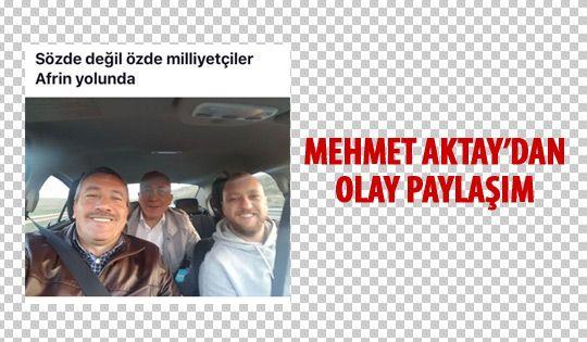 Mehmet Aktay'dan olay paylaşım