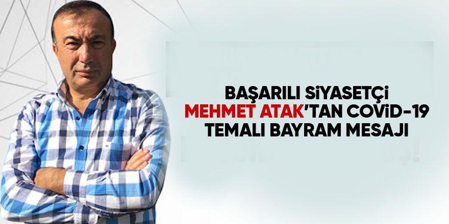 Mehmet Atak'tan COVİD-19 temalı bayram mesajı