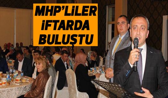 MHP İlçe Teşkilatı iftar verdi