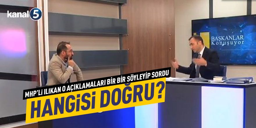 MHP'li Ilıkan: Hangisi doğru?