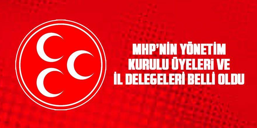 MHP'nin yeni yönetimi ve il delegeleri belli oldu