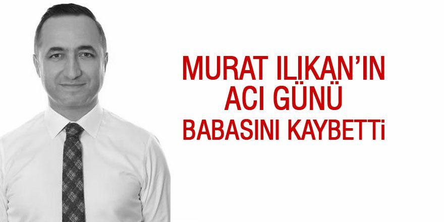 Murat Ilıkan'ın Acı Günü