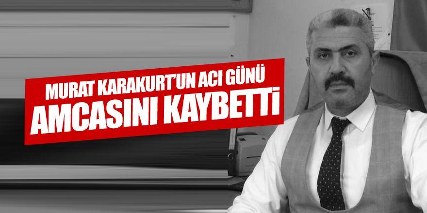 Murat Karakurt'un acı günü