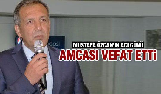 Mustafa Özcan'ın acı günü