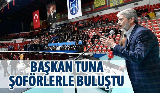 Mustafa Tuna Ankara Umum Otomobilciler ve Şoför Esnaf Odası'nın Genel Kurulu'na katıldı