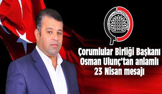 Osman Ulunç'tan 23 Nisan mesajı