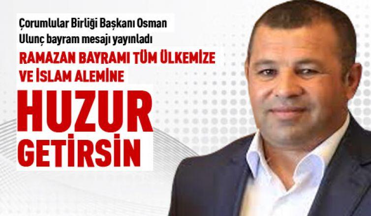 Osman Ulunç'tan bayram mesajı