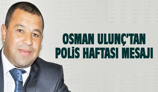 Osman Ulunç'tan Polis Haftası mesajı