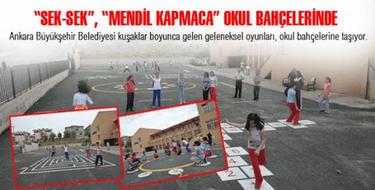 """SEK-SEK"", ""MENDİL KAPMACA"" OKUL BAHÇELERİNDE"
