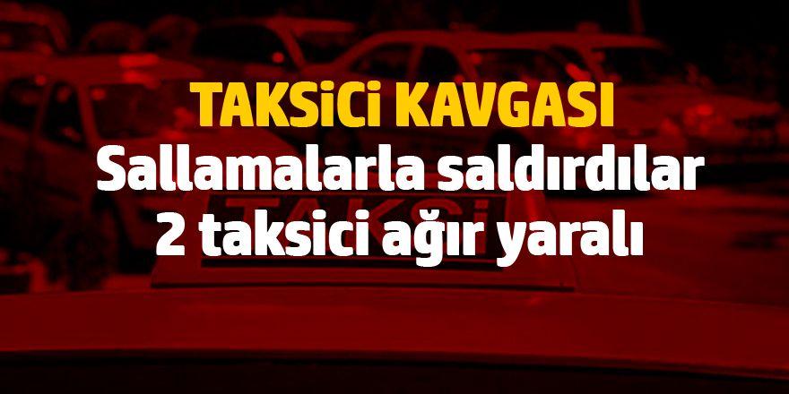 Taksici kavgası: 2 yaralı 4 kişi tutuklandı